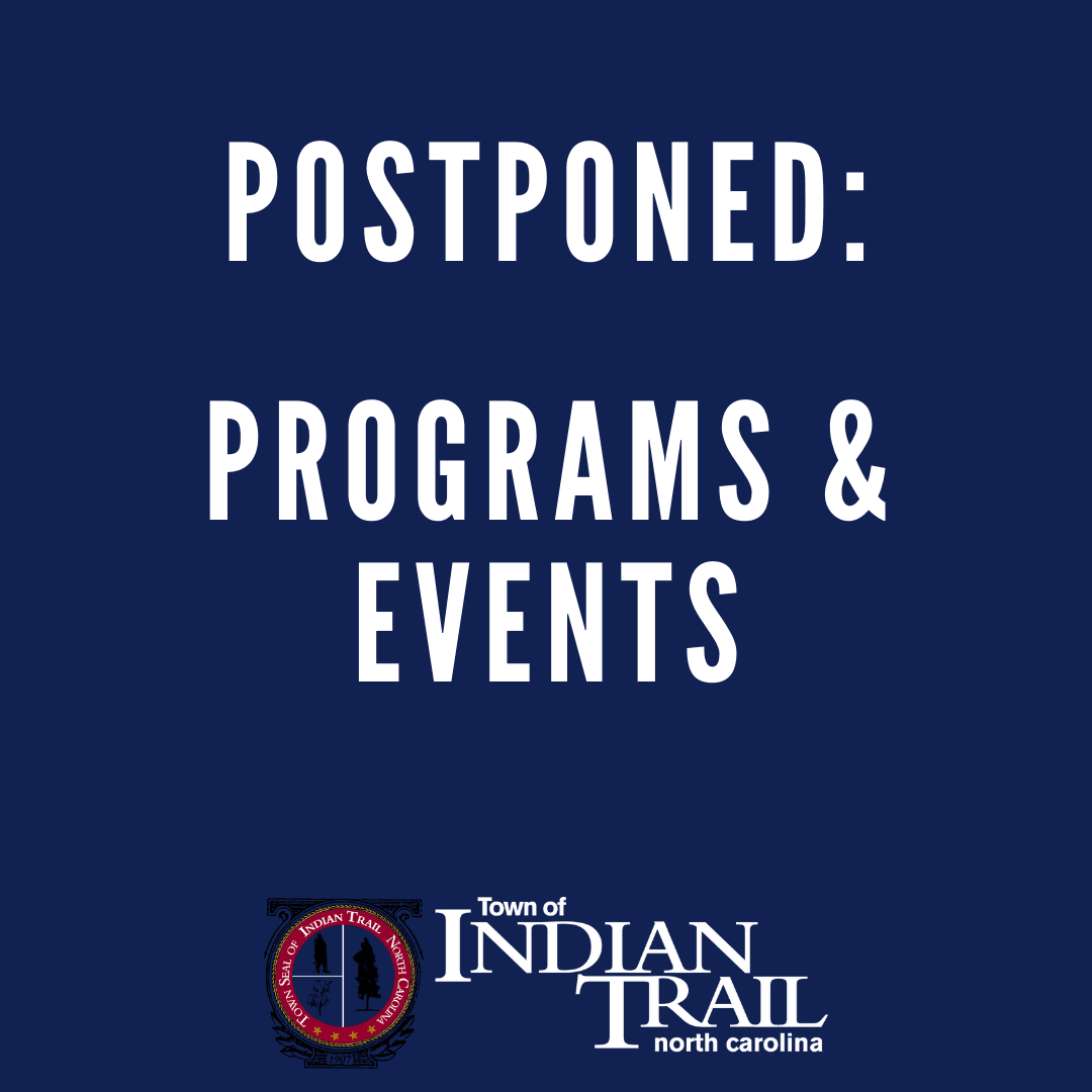Indian Trail Events Postponed