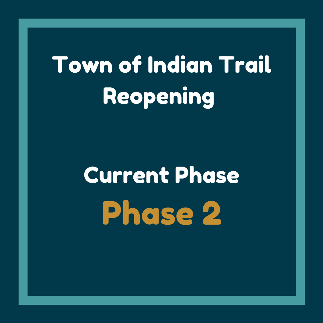 Town of Indian Trail Reopening Phase 2
